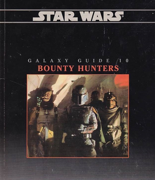 Star Wars D6 - Galaxy Guide 10 - Bounty Hunters (B-Grade) (Genbrug)